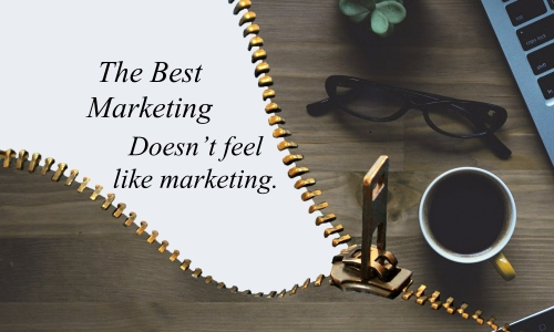 best marketing doesnt feel like marketing